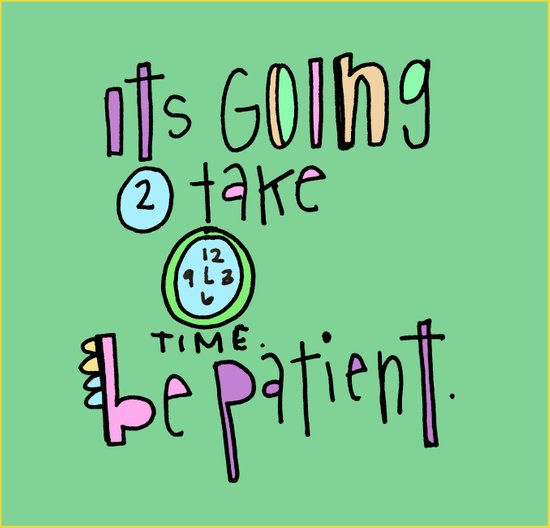 Be patient. It takes time. Art Print