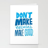Don't Make Excuses. Make Good. Stationery Cards