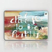 I choose to be happy Laptop & iPad Skin