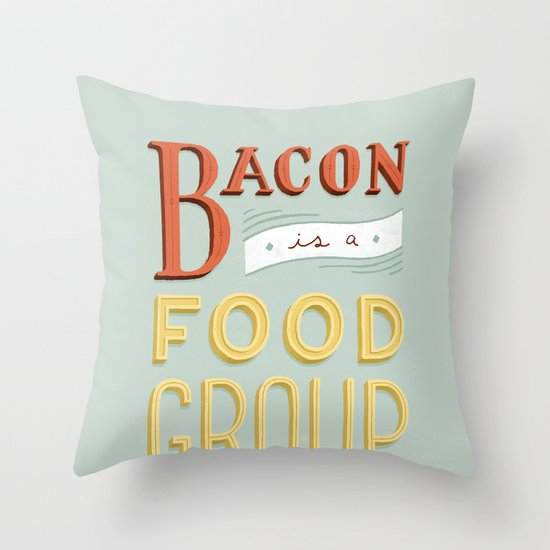 Bacon is a Food Group Throw Pillow