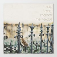MAKE EVERY MOMENT MEMORABLE Canvas Print
