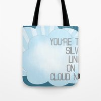 You're the Silver Lining on My Cloud Nine Tote Bag