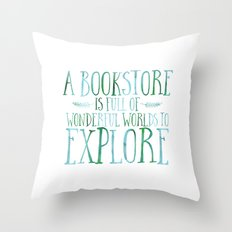 A Bookstore is Full of Wonderful Worlds to Explore - Blue/Green Throw Pillow