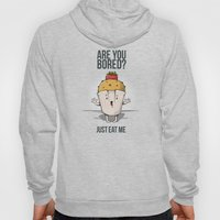 Are you bored? Just eat me! Hoody