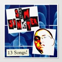 Sam Sinister - 13 Songs! (cover art) Canvas Print