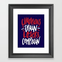 Champions Train, Losers Complain Framed Art Print