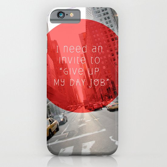 give up my day job iPhone & iPod Case