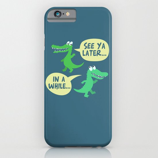 in a while... iPhone & iPod Case