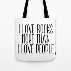 I Love Books More Than I… Tote Bag