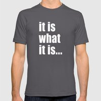 it is what it is (on black) Mens Fitted Tee Asphalt SMALL