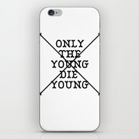 Only The Young Die Young iPhone & iPod Skin