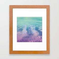 So High Framed Art Print