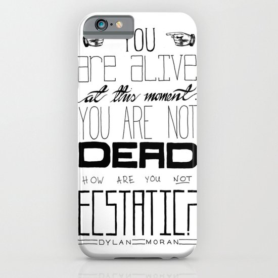 You Are Alive At This Moment iPhone & iPod Case