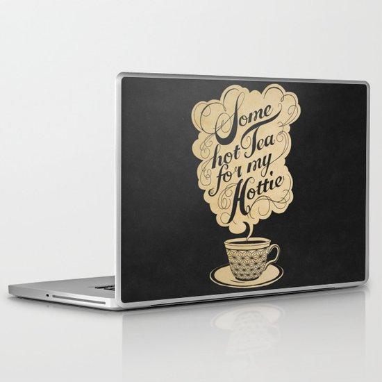 Some Hot Tea For My Hottie Laptop & iPad Skin