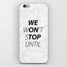 We Won't Stop iPhone & iPod Skin