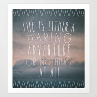 III. Life is either a daring adventure or nothing at all Art Print