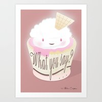 What You Say?... Muffin Art Print