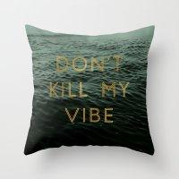Vibe Killer Throw Pillow