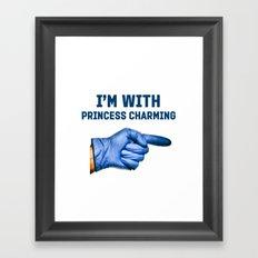 I'm with Princess Charming Framed Art Print