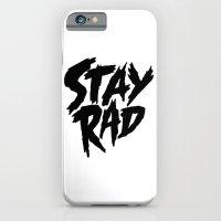Stay Rad (on White) iPhone 6 Slim Case