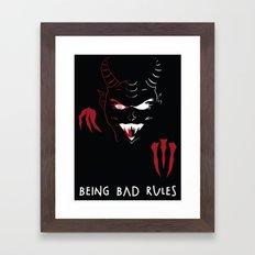 Being Bad Rules Framed Art Print