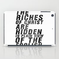 THE RICHES OF CHRIST ARE HIDDEN IN PLAIN OF THE FOOLISH (Matthew 6) iPad Case