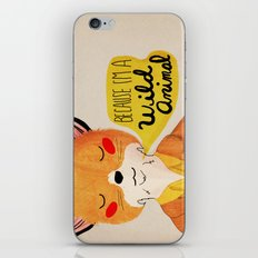 Because I'm a Wild Animal iPhone & iPod Skin