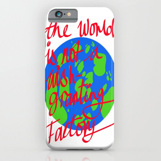 the world is not a wish granting iPhone & iPod Case