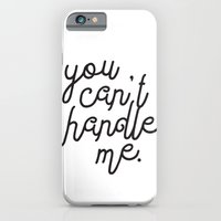 You Can't Handle Me iPhone 6 Slim Case