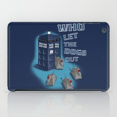 Who Let The Dogs Out?  iPad Case
