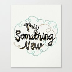 Try Something New Canvas Print