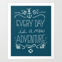 Every Day Is A New Adven… Art Print