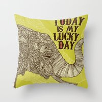 Today Is My Lucky Day Throw Pillow