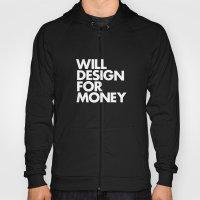 WILL DESIGN FOR MONEY Hoody
