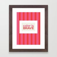 Color is Brave Framed Art Print