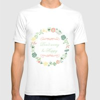 Don't Worry Be Happy Mens Fitted Tee White SMALL