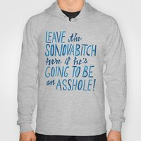 Leave the Sonovabitch Hoody