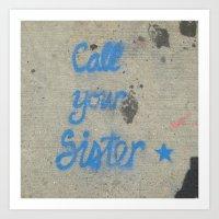 Call Your Sister!  Art Print
