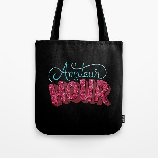 Amateur Hour Tote Bag