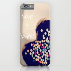 Love is Sweet  - JUSTART © Slim Case iPhone 6s