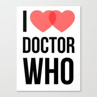 I ♥♥ Doctor Who Canvas Print