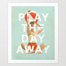 Play The Day Away Art Print