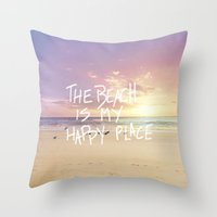 The Beach Is My Happy Pl… Throw Pillow