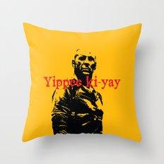 Yippee ki-yay Throw Pillow