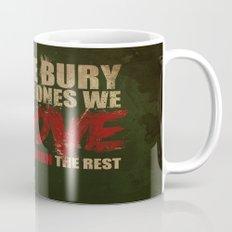 we bury the ones we love Mug