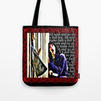 All Work And No Play Mak… Tote Bag