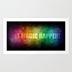 Let magic happen! Art Print