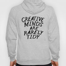 Creative Minds Are Rarely Tidy Hoody