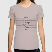 Do The Things You Love Womens Fitted Tee Cinder SMALL
