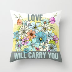 Love Will Carry You Throw Pillow